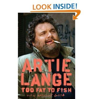 Too Fat to Fish: Artie Lange, Anthony Bozza, Howard Stern: 9780385526562: Books