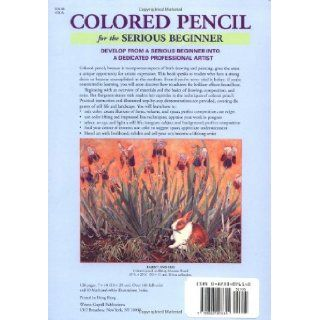 Colored Pencil for the Serious Beginner Basic Lessons in Becoming a Good Artist Bet Borgeson 9780823007615 Books
