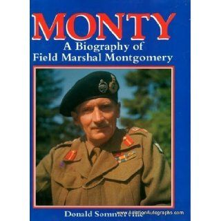 Monty A Biography of Field Marshal Montgomery Donald Sommerville 9780831757618 Books