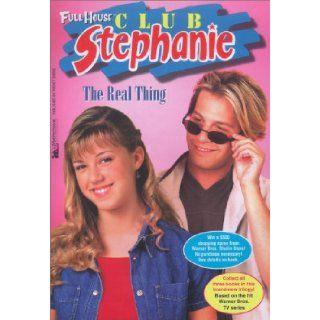 The Real Thing (Full House Club Stephanie) Kathy Clark 9780671041939 Books