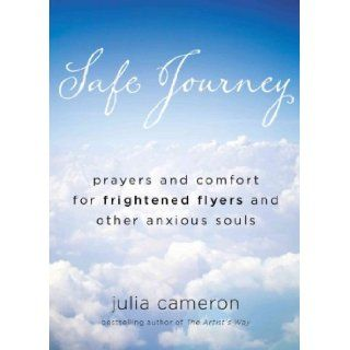 Safe Journey: Prayers and Comfort for Frightened Flyers and Other Anxious Souls: Books