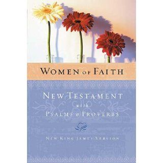 Women of Faith New Testament with Psalms & Proverbs: Thomas Nelson: 0020049001233: Books