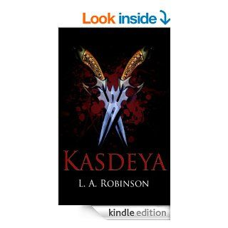 Kasdeya   Kindle edition by L.A. Robinson, Kara Robinson. Science Fiction & Fantasy Kindle eBooks @ .