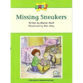 DRA2 Missing Sneakers (Benchmark Assessment Book Level 28) (Developmental Reading Assessment Second Edition) Marcie Aboff, Bob Alley 9780765274250 Books