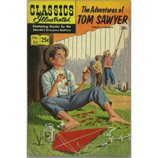 The Adventures of Tom Sawyer (Classics Illustrated August 1969 comic) (HRN #169) (No. 50) Samuel L. Clemens, Mark Twain Books