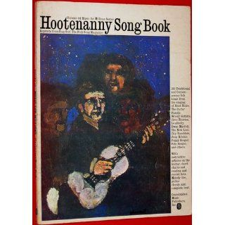 The ABC TV Hootenanny Song Book   Reprints From Sing Out The Folk Song Magazine [Songbook]   165 Traditional and Contemporary Folk Songs Books