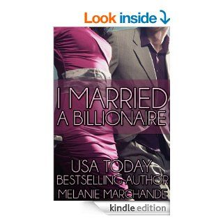 I Married a Billionaire (Contemporary Romance) eBook: Melanie Marchande, Anya Karin: Kindle Store