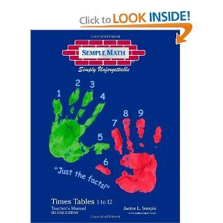 "The Semple Math Times Tables, 1 to 12, ""Just the Facts"": Teachers Manual: Janice L. Semple: 9781412061766: Books"
