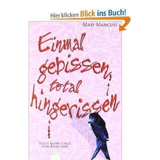 Einmal gebissen, total hingerissen: Noch mehr Jungs zum Anbei�en: Mari Mancusi, Michaela Link: Bücher