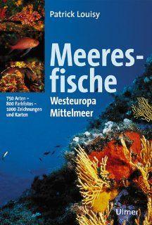 Meeresfische Europas Westeuropa und Mittelmeer Patrick Louisy, Claudia Ade Bücher