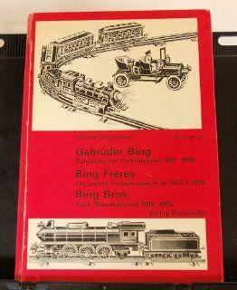"""Gebr�der Bing, Spielzeug zur Vorkriegszeit, 1912 1915. Technisches Spielzeug aus der """"guten alten Zeit"""" Claude Jeanmaire Bücher"""