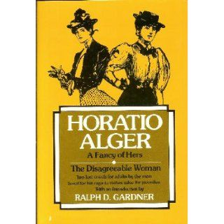 A Fancy of Hers & The Disagreeable Woman Horatio Alger Books