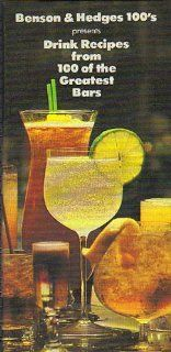 Benson and Hedges 100s Presents Drink Recipes from 100 of the Greatest Bars: Playboy Clubs International: Books
