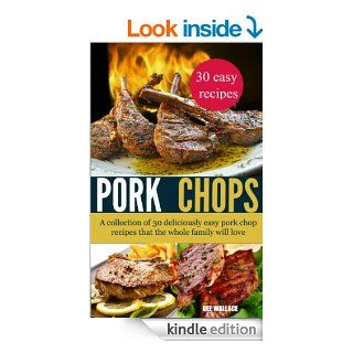 Pork Chop Power: 30 of the most delicious (and easy) pork chop recipes known to man! (Power Series) eBook: Dee Wallace: Kindle Store