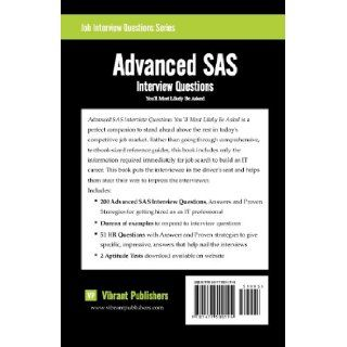 Advanced SAS Interview Questions You'll Most Likely Be Asked Vibrant Publishers 9781477500194 Books