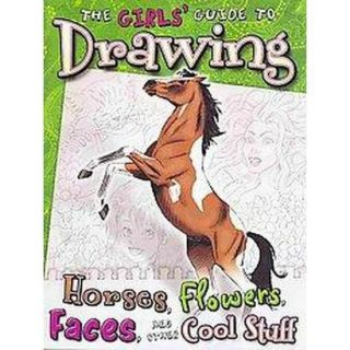The Girls Guide to Drawing Horses, Flowers, Fac