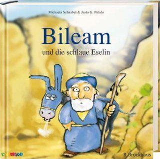 Bileam und die schlaue Eselin: Michaela Schnabel, Justo G. Pulido: Bücher