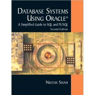 Database Systems Using Oracle (2nd Edition): Nilesh Shah: 9780131018570: Books