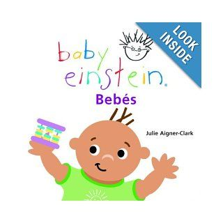 Baby Einstein Bebes Babies, Spanish Language Edition (Baby Einstein Libros regordetes) (Spanish Edition) Julie Aigner Clark 9789707181557  Kids' Books