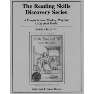 Study Guide to Sarah, Plain and Tall (The Reading Skills Discovery Series: A Comprehensive Program Using Real Books): Susan Thurlow: 9781880892640: Books