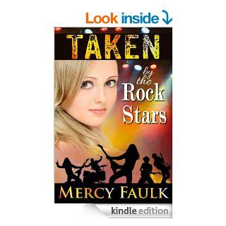Taken by the Rock Stars eBook: Mercy Faulk: Kindle Store