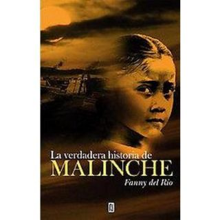 La verdadera historia de Malinche / The True Sto
