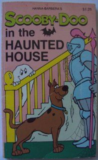 Scooby Doo in the Haunted House. Hanna Barbera Authorized Edition: Books