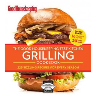 The Good Housekeeping Test Kitchen Grilling Cookbook: 225 Sizzling Recipes for Every Season, Good Housekeeping Magazine: Cooking, Food & Wine