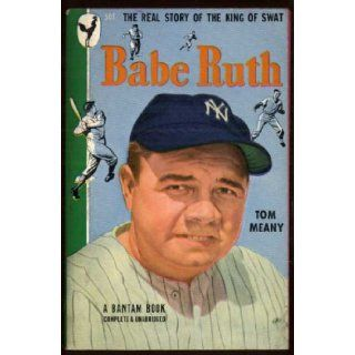 Babe Ruth The big moments of the big fellow Tom Meany Books