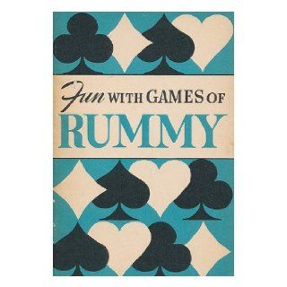 Fun with Games of Rummy America's Most Popular Game Including Canasta, 500 Rum, Gin Rummy, Contract Rummy, Continental Rum, Panguingue: Albert Hodges (Ed. ) Morehead: Books