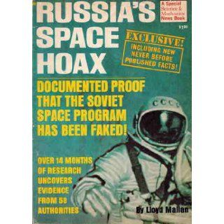 Russia's space hoax; Documented proof that the Soviet space program has been faked (A Special Science & mechanics news book) Lloyd Mallan Books