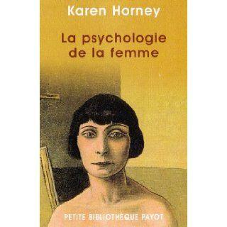 La Psychologie de la femme: Karen Horney, Harold Kelman, Georgette Rintzler: 9782228895064: Books
