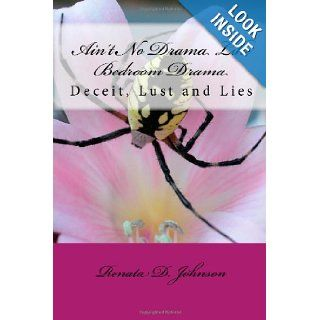 Ain't No Drama Like Bedroom Drama Renata D. Johnson 9781442103948 Books