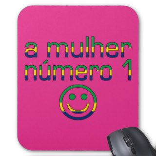 A Mulher Número 1   Number 1 Wife in Brazilian Mousepads