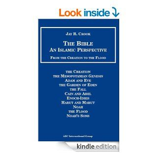 Bible: An Islamic Perspective: From Creation to Flood   Kindle edition by Jay R. Crook. Religion & Spirituality Kindle eBooks @ .