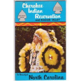 The Cherokee Indian Reservation and Maggie Valley: In Beautiful North Carolina: Books