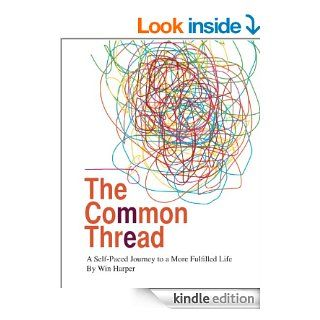 The Common Thread A Self Paced Journey to a More Fulfilled Life eBook Win Harper, Mary Chadsey, Vincent  Ciulla Kindle Store