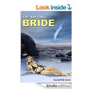 The Raptor's Bride (Dinosaur Erotica) eBook Christie Sims, Alara Branwen Kindle Store