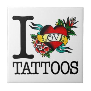 i love tattoos tattoo inked tat design ceramic tile