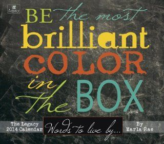 Legacy 2014 Wall Calendar, Words to Live By by Marla Rae  Calendars Inspirational