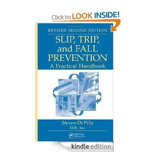 Slip, Trip, and Fall Prevention: A Practical Handbook, Second Edition eBook: Steven Di Pilla: Kindle Store
