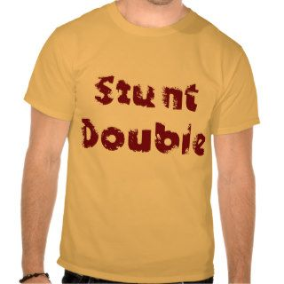Stunt Double Shirt