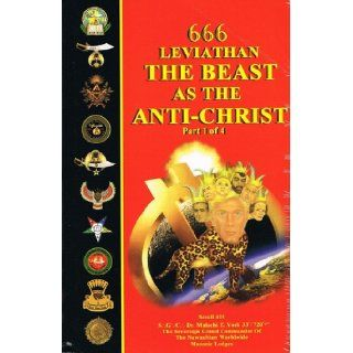 666 Leviathan: The Beast as the Anti Christ Part 1 of 4: Malachi Z. York: 9781595171443: Books