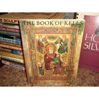 The Book of Kells: An Illustrated Introduction to the Manuscript in Trinity College, Dublin (Second Edition) (9780500277904): Bernard Meehan: Books