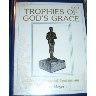 Trophies of God's Grace   Joyce's Personal Testimony: Joyce Meyer: Books