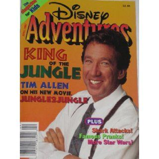 Disney Adventures Magazine KING of the JUNGLE, TIM ALLEN on his new movie JUNGLE2JUNGLE (APRIL 1997 VOL. 7 NUM.7): Walt Disney Editorial Staff and Illustrated: Books