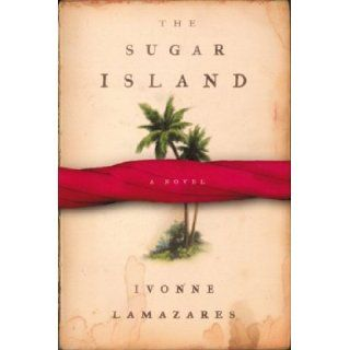 The Sugar Island: Ivonne Lamazares: 9780395860403: Books