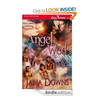 Angel Wed [His Guardian Angels 4] (Siren Publishing LoveXtreme Forever ManLove   Serialized)   Kindle edition by Jana Downs. Literature & Fiction Kindle eBooks @ .
