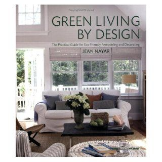 Green Living by Design: The Practical Guide for Eco Friendly Remodeling and Decorating: From the Experts at pointclickhome: Books