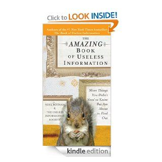 The Amazing Book of Useless Information: More Things You Didn't Need to Know But Are About to Find Out   Kindle edition by Noel Botham. Reference Kindle eBooks @ .